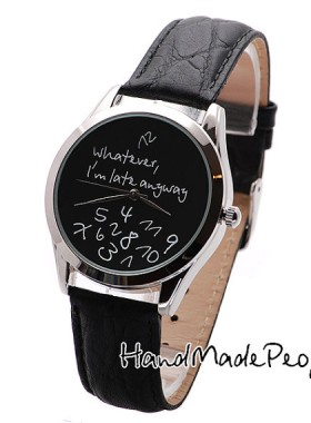 Black Watch Face Design Whatever I'm Late Anyway, Wrist Watch, Unisex Watches, Anniversary Gift Watch, Leather Wristwatch